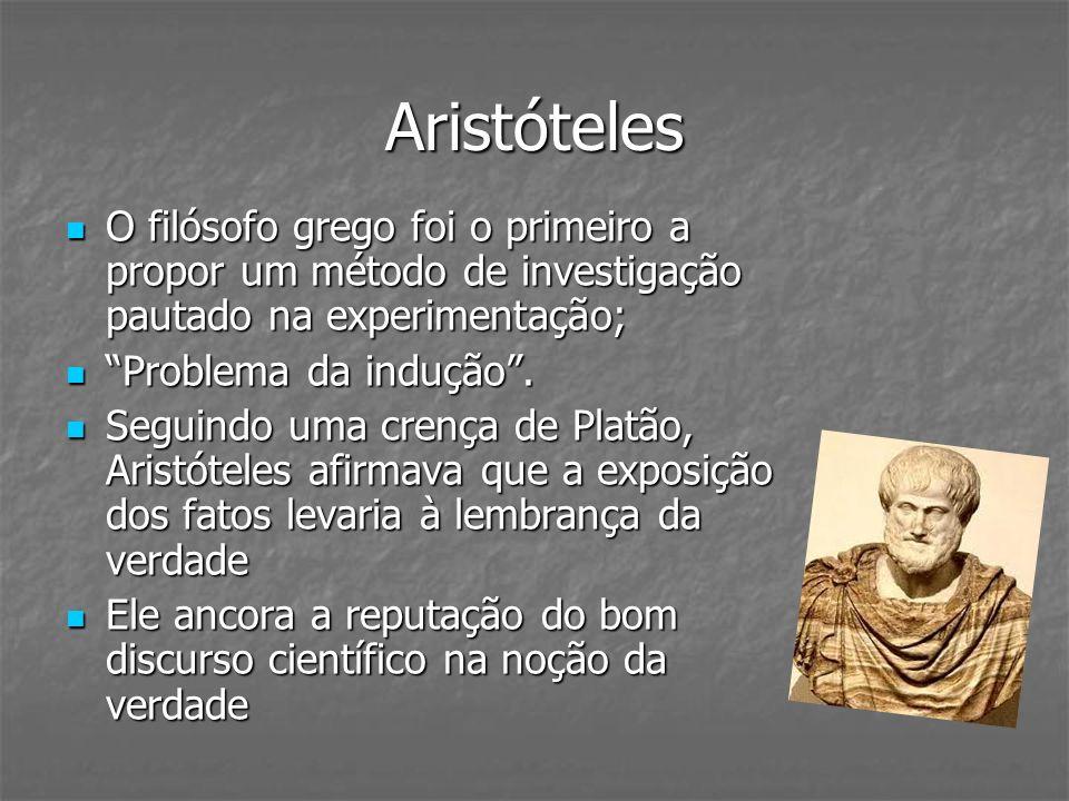 Aristóteles O filósofo grego foi o primeiro a propor um método de investigação pautado na experimentação; O filósofo grego foi o primeiro a propor um