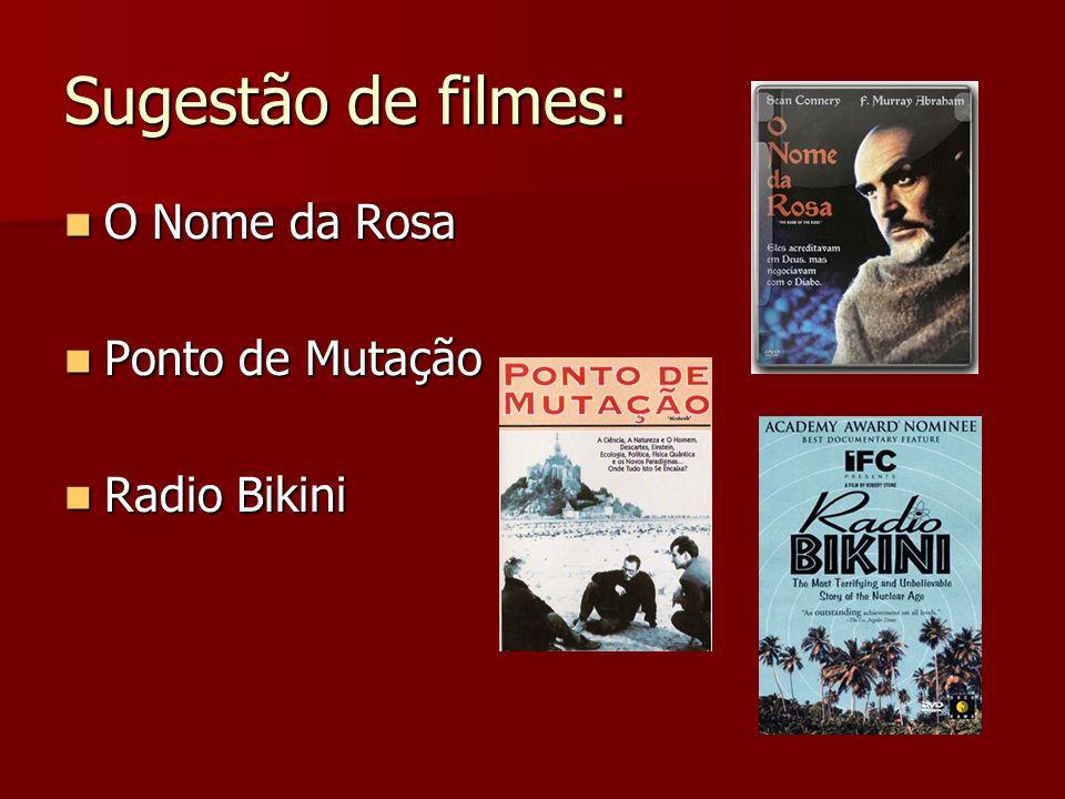 Sugestão de filmes: O Nome da Rosa O Nome da Rosa Ponto de Mutação Ponto de Mutação Radio Bikini Radio Bikini