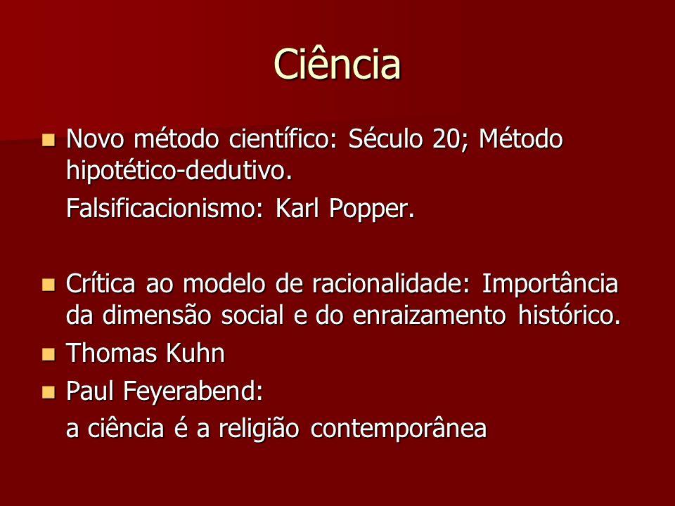 Ciência Novo método científico: Século 20; Método hipotético-dedutivo. Novo método científico: Século 20; Método hipotético-dedutivo. Falsificacionism