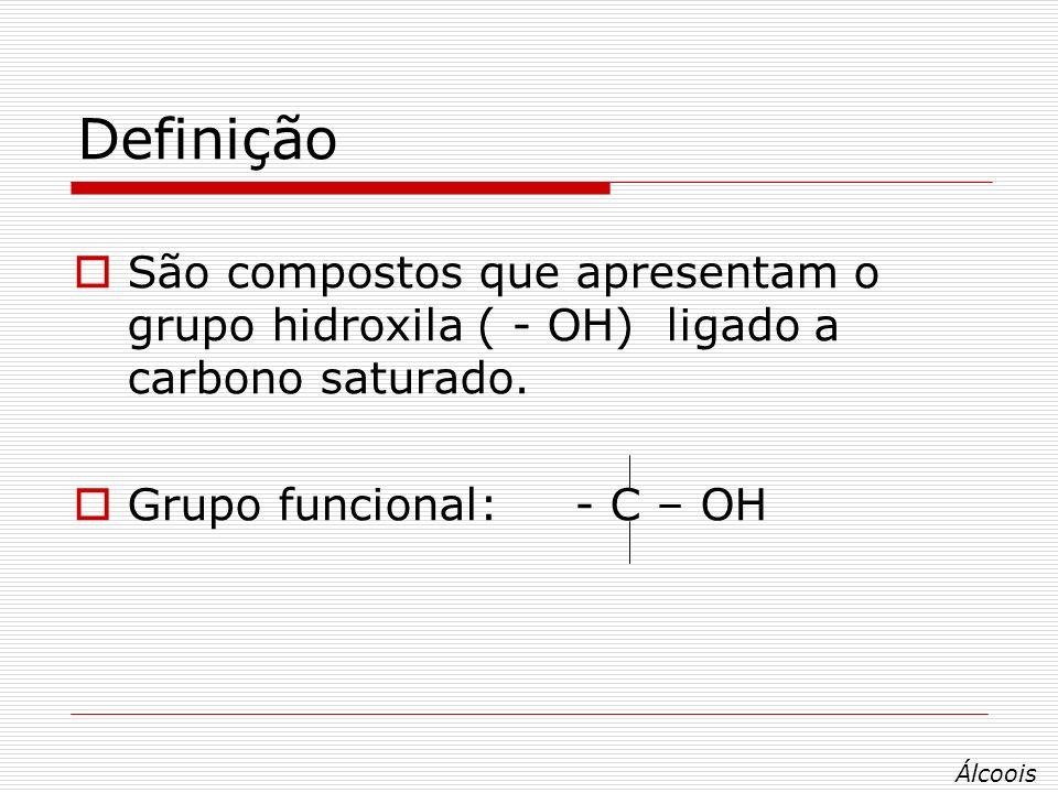 Classificação Monoálcool 1 OH/ H 3 C – CH 2 – OH Diálcool 2 OH/ H 2 C – CH 2 OH OH Poliálcool nºOH / H 2 C – CH – CH 2 OH OH OH Os monoálcoois ainda podem ser classificados em função do tipo de carbono que contém a hidroxila.