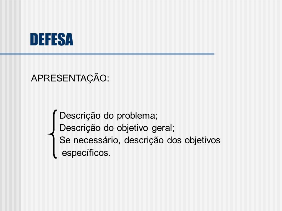 APRESENTAÇÃO: Descrição do problema; Descrição do objetivo geral; Se necessário, descrição dos objetivos específicos.