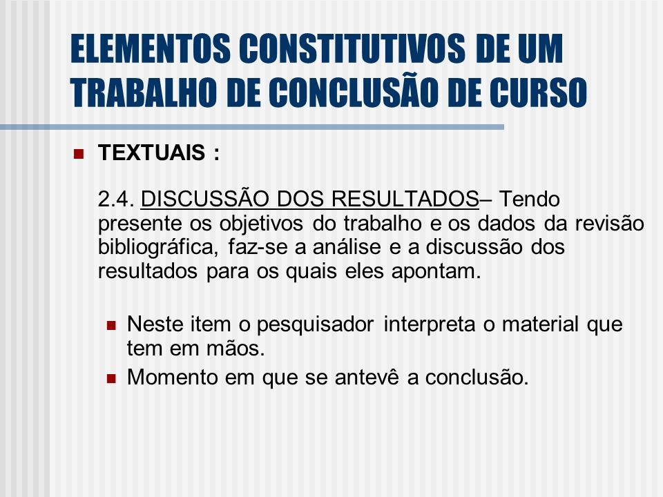 TEXTUAIS : 2.4. DISCUSSÃO DOS RESULTADOS– Tendo presente os objetivos do trabalho e os dados da revisão bibliográfica, faz-se a análise e a discussão