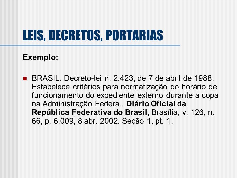 Exemplo: BRASIL. Decreto-lei n. 2.423, de 7 de abril de 1988. Estabelece critérios para normatização do horário de funcionamento do expediente externo