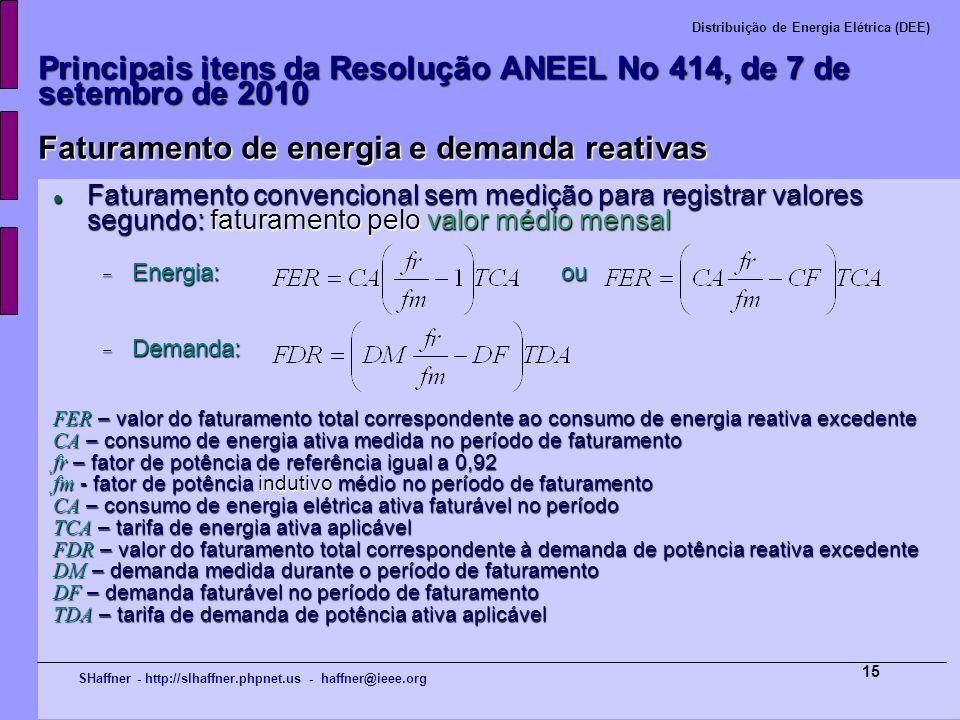 SHaffner - http://slhaffner.phpnet.us - haffner@ieee.org Distribuição de Energia Elétrica (DEE) 15 Principais itens da Resolução ANEEL No 414, de 7 de