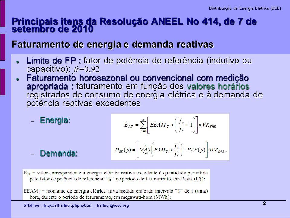 SHaffner - http://slhaffner.phpnet.us - haffner@ieee.org Distribuição de Energia Elétrica (DEE) 2 Principais itens da Resolução ANEEL No 414, de 7 de