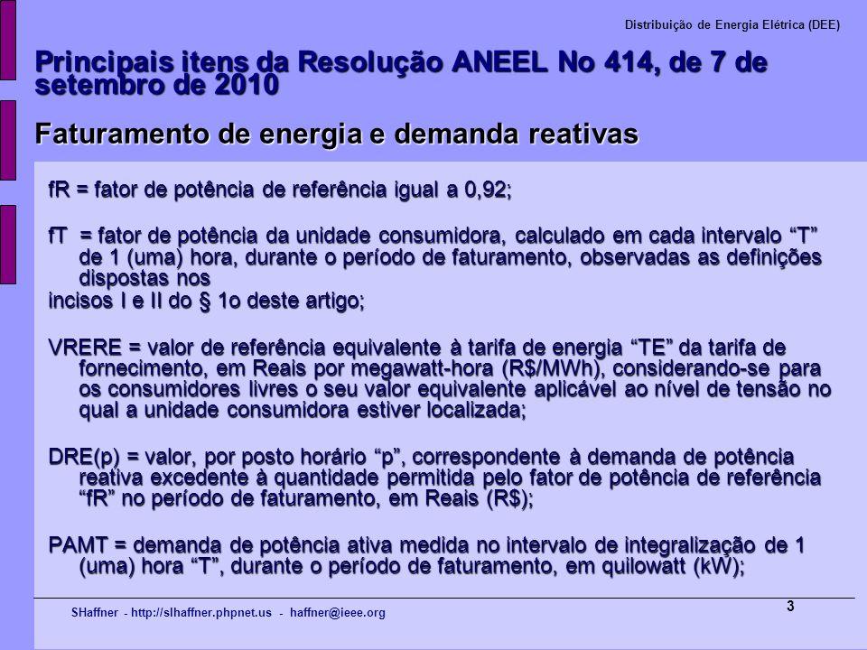 SHaffner - http://slhaffner.phpnet.us - haffner@ieee.org Distribuição de Energia Elétrica (DEE) 3 Principais itens da Resolução ANEEL No 414, de 7 de