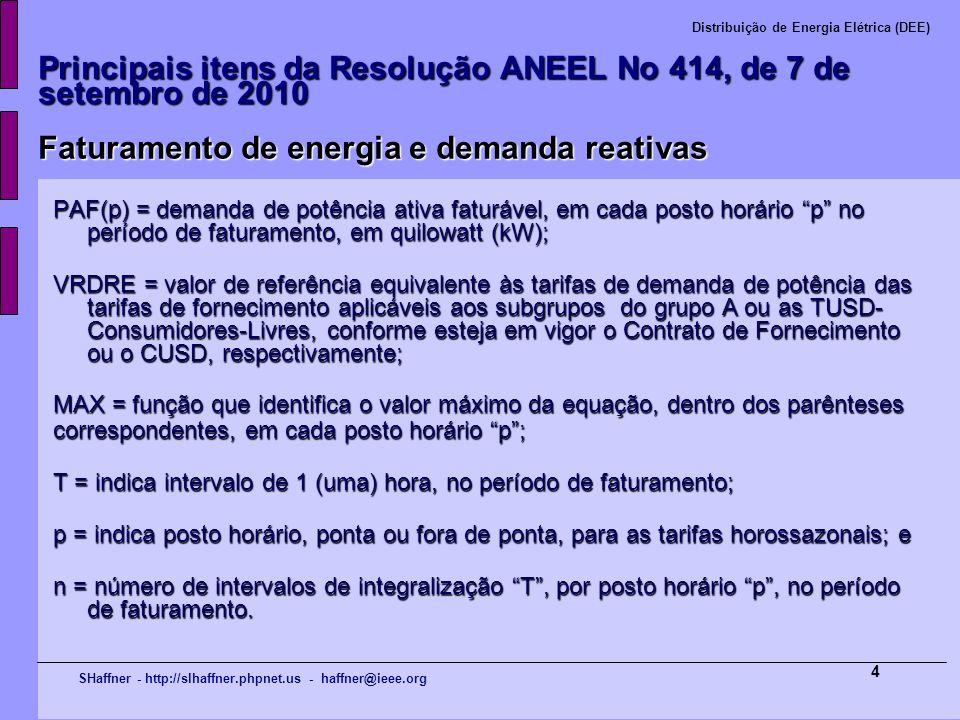 SHaffner - http://slhaffner.phpnet.us - haffner@ieee.org Distribuição de Energia Elétrica (DEE) 4 Principais itens da Resolução ANEEL No 414, de 7 de