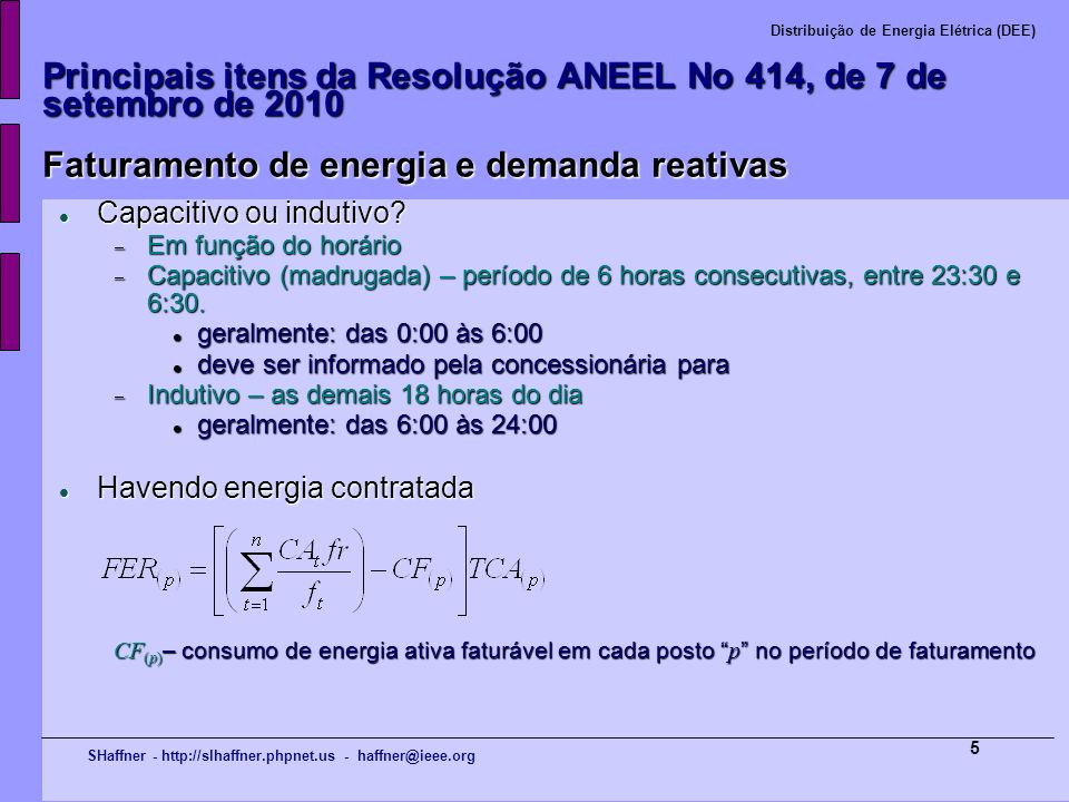 SHaffner - http://slhaffner.phpnet.us - haffner@ieee.org Distribuição de Energia Elétrica (DEE) 5 Principais itens da Resolução ANEEL No 414, de 7 de