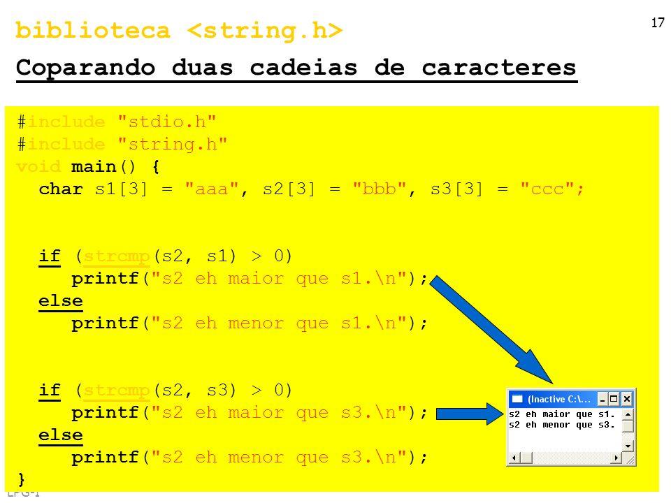 LPG-I 17 biblioteca Coparando duas cadeias de caracteres #include