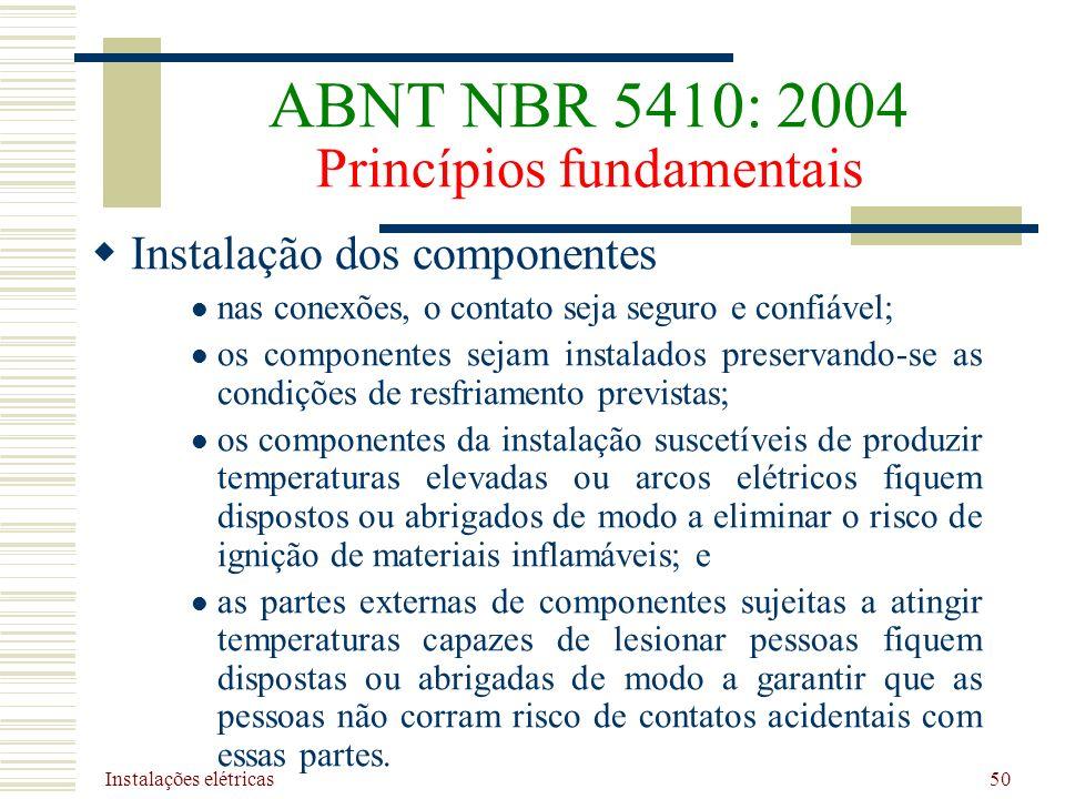 Instalações elétricas 50 Instalação dos componentes nas conexões, o contato seja seguro e confiável; os componentes sejam instalados preservando-se as