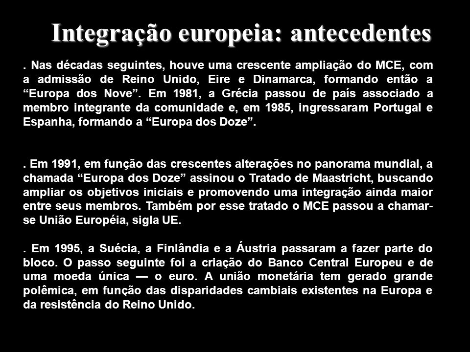 Integração europeia: antecedentes. Em 1944, surgiu o Benelux, bloco econômico formado por Bélgica, Holanda e Luxemburgo, com sede em Bruxelas, na Bélg