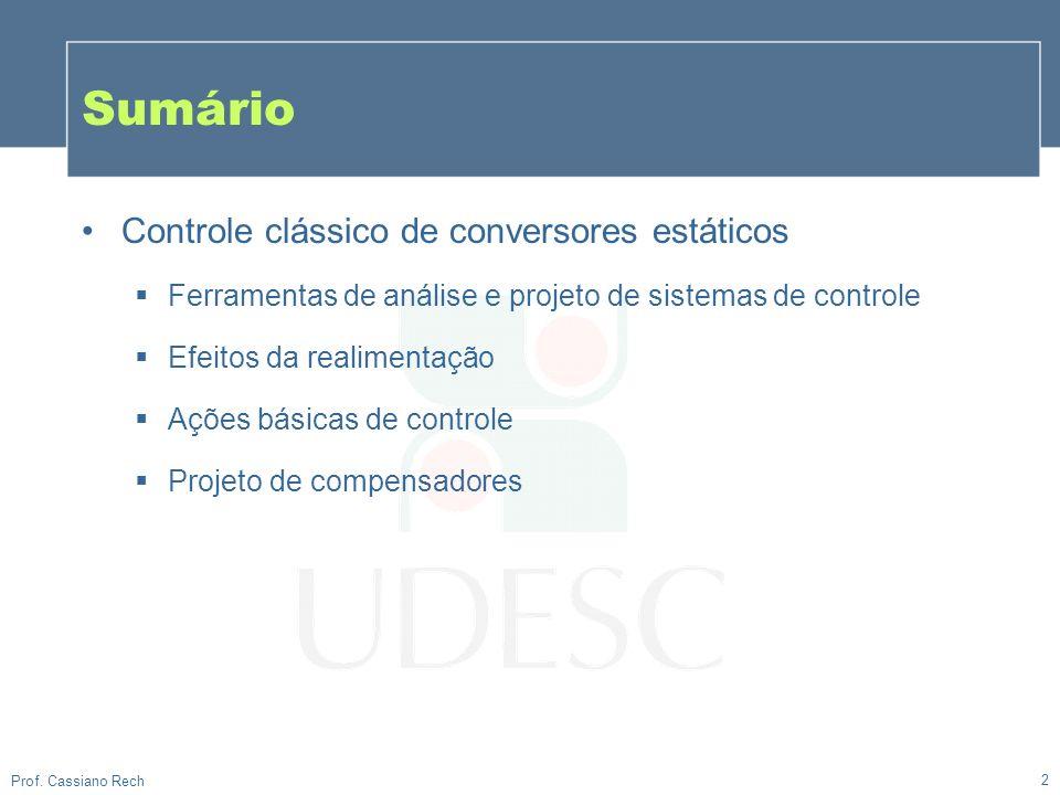 Sumário Controle clássico de conversores estáticos Ferramentas de análise e projeto de sistemas de controle Efeitos da realimentação Ações básicas de