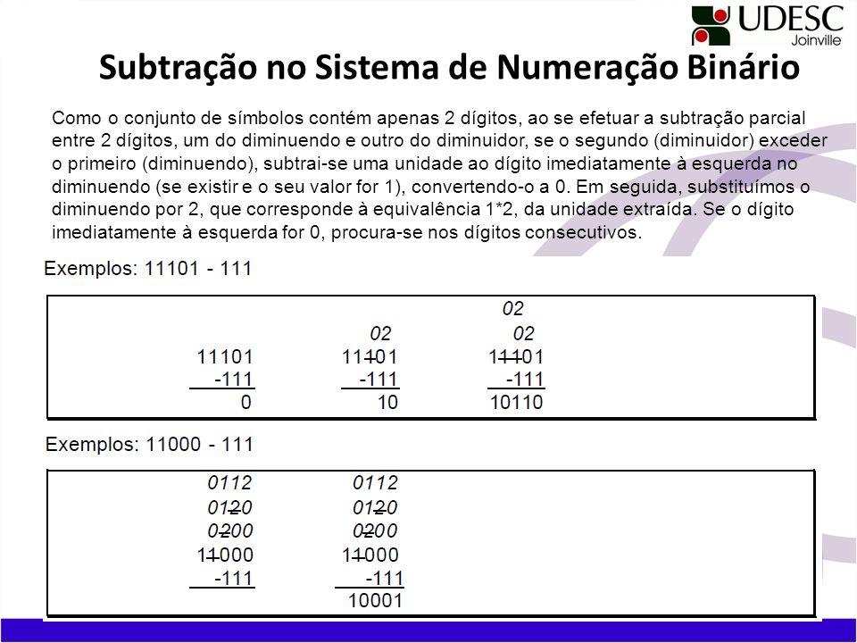 Como o conjunto de símbolos contém apenas 2 dígitos, ao se efetuar a subtração parcial entre 2 dígitos, um do diminuendo e outro do diminuidor, se o s