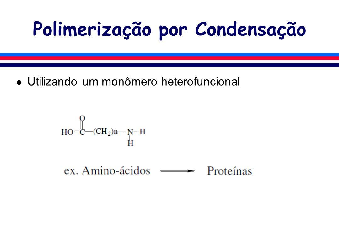Polimerização em Etapas l Maneiras de se terminar uma polimerização em etapas: Adição não estequiométrica dos reagentes.