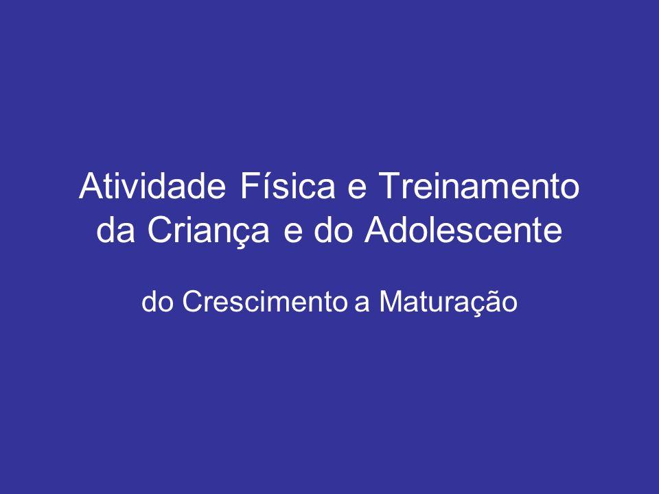 Atividade Física e Treinamento da Criança e do Adolescente do Crescimento a Maturação