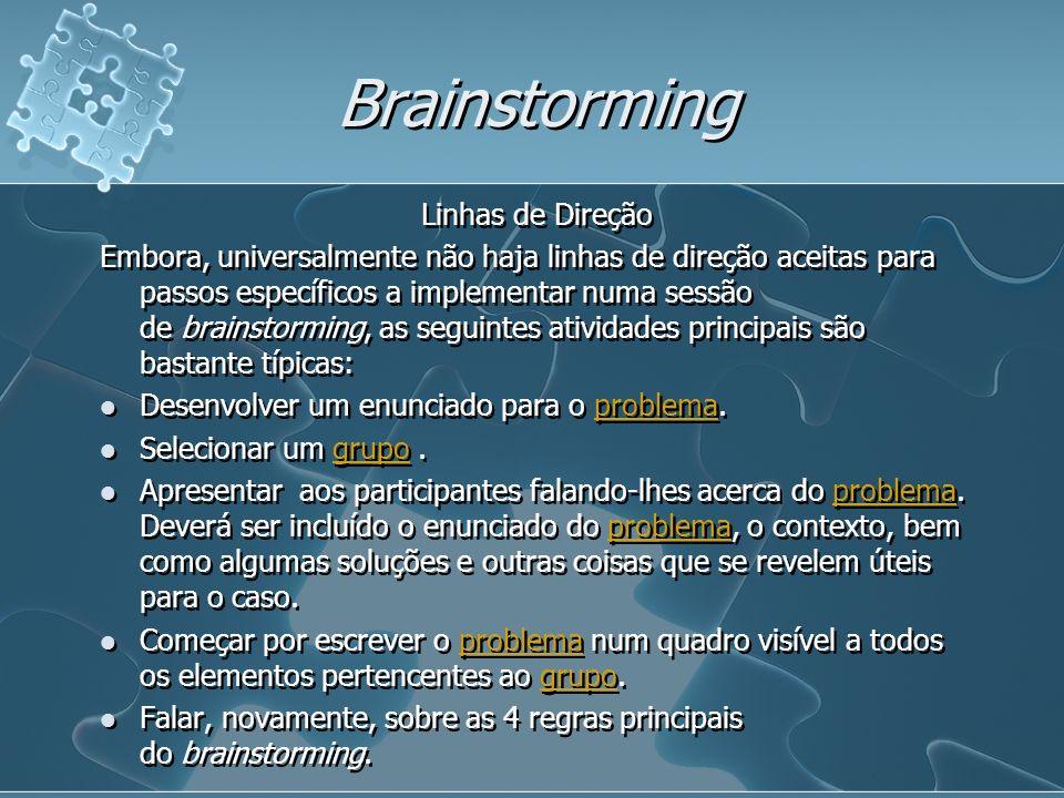 Brainstorming Linhas de Direção Embora, universalmente não haja linhas de direção aceitas para passos específicos a implementar numa sessão de brainst
