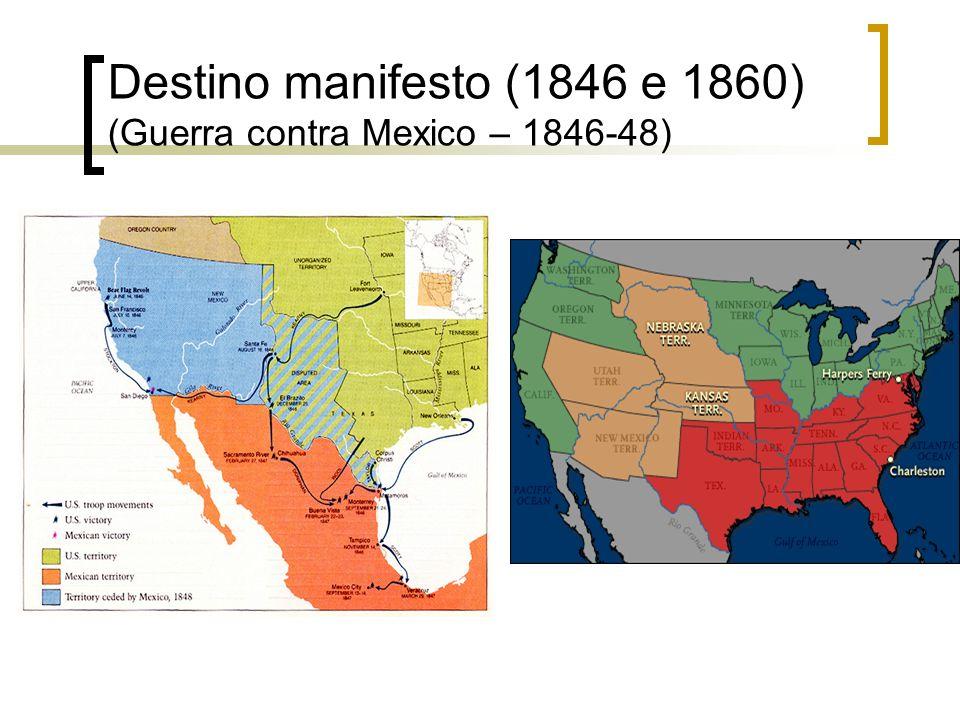 Destino manifesto (1846 e 1860) (Guerra contra Mexico – 1846-48)