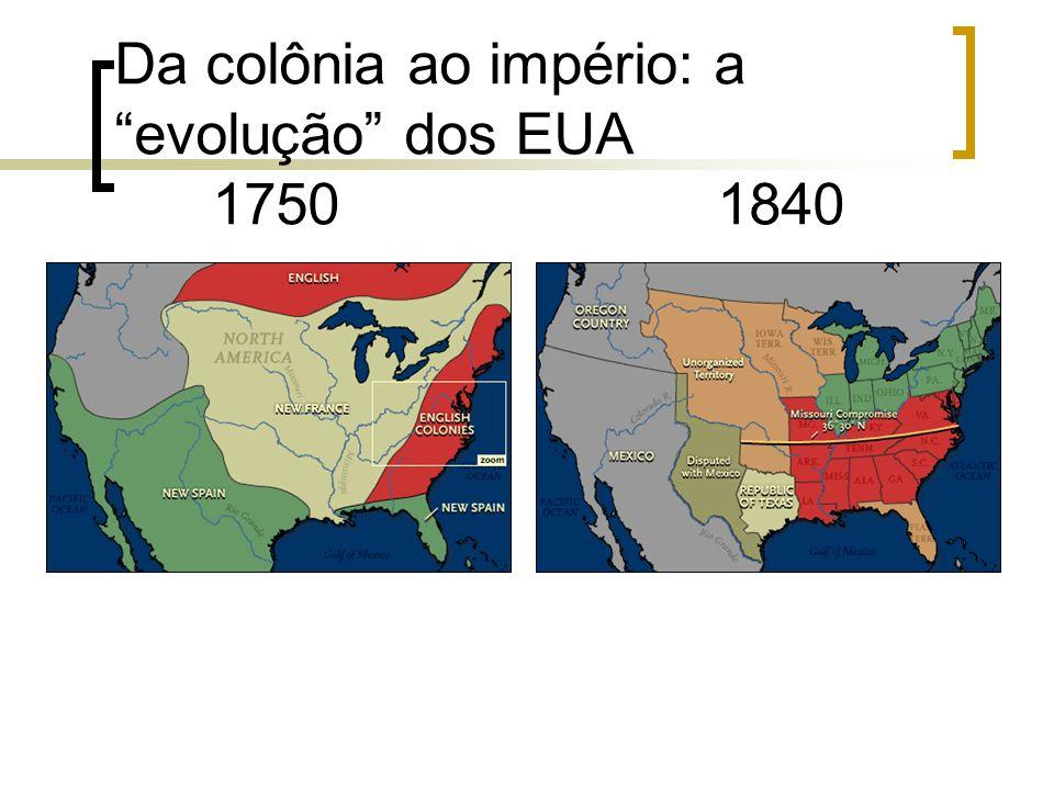 Da colônia ao império: aevolução dos EUA 1750 1840