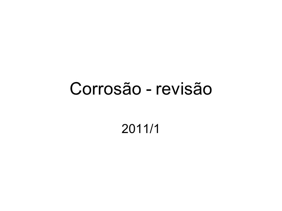 Corrosão - revisão 2011/1