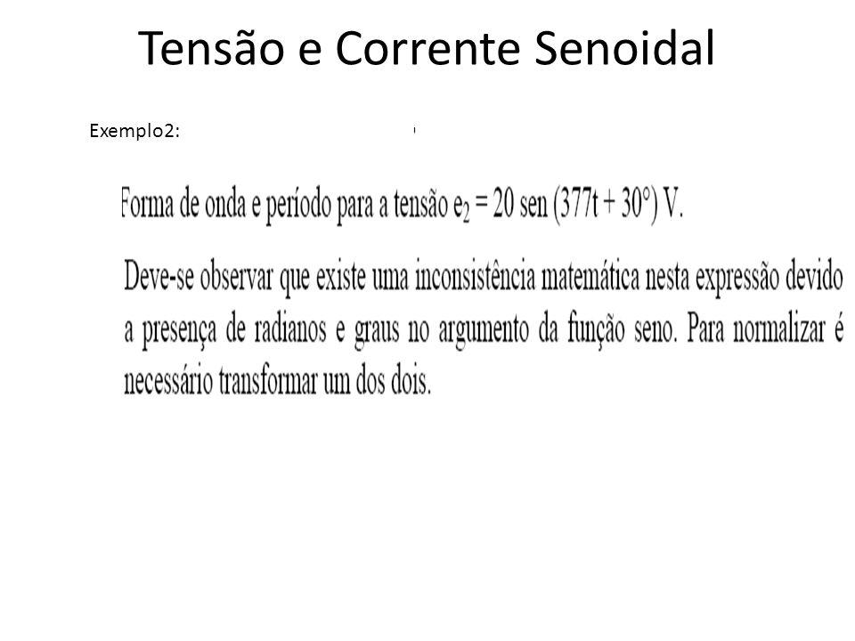 Tensão e Corrente Senoidal 2 Exemplo2: