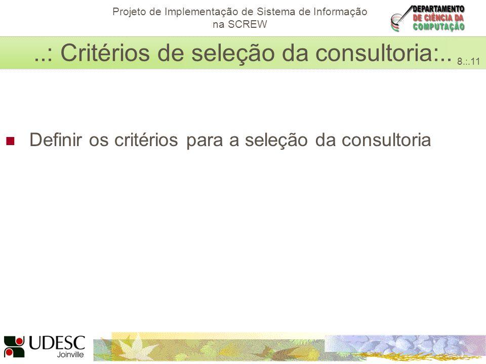 Avaliação da Categoria Acessibilidade do Sistema Interativo de Avaliação para Ambientes E-learning Projeto de Implementação de Sistema de Informação na SCREW..: Critérios de seleção da consultoria:..