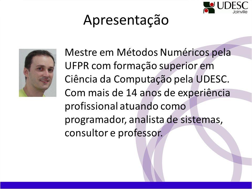 Mestre em Métodos Numéricos pela UFPR com formação superior em Ciência da Computação pela UDESC. Com mais de 14 anos de experiência profissional atuan
