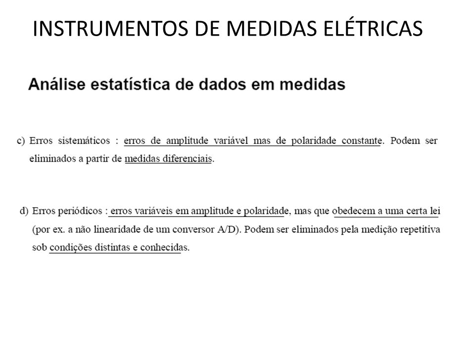 INSTRUMENTOS DE MEDIDAS ELÉTRICAS Um voltímetro comum (fig.