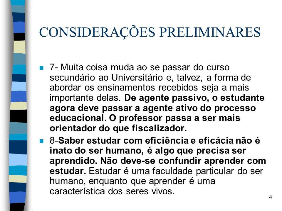 5 CONSIDERAÇÕES PRELIMINARES n 9-Não se deve partir do pressuposto de que possam existir conhecimentos inúteis.