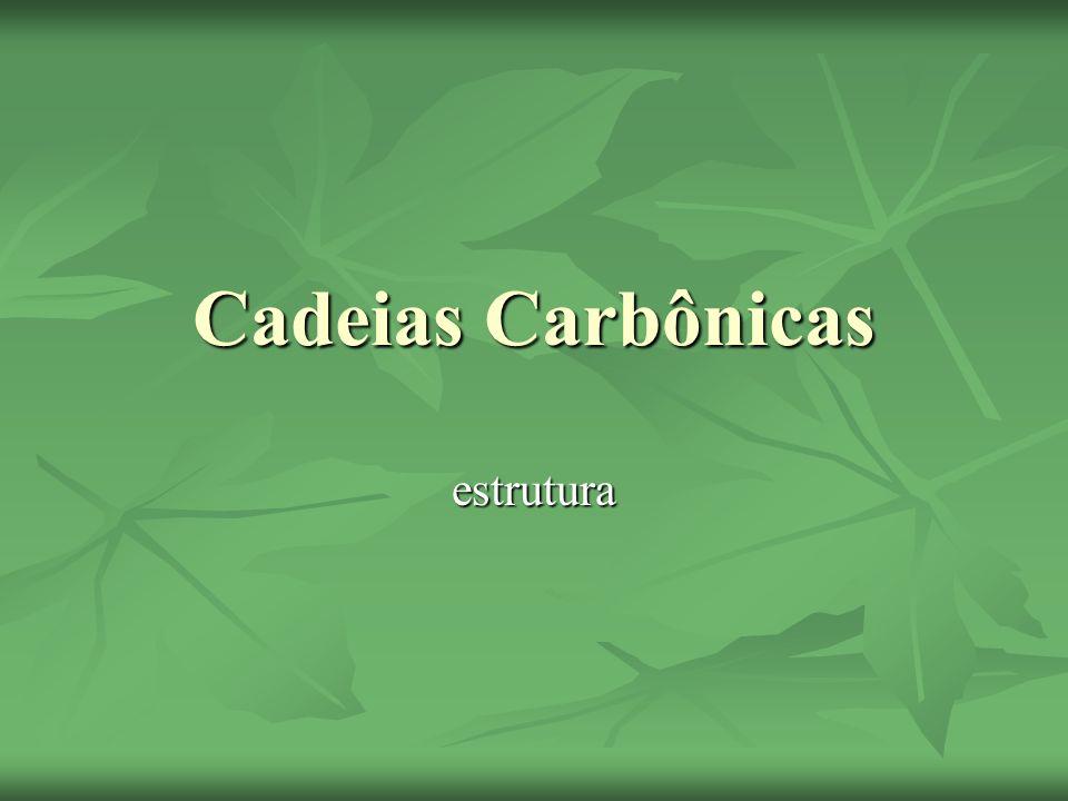 Conceito São estruturas formadas por átomos de carbono ligados entre si, podendo haver, entre dois carbonos, um átomo de outro elemento, que recebe o nome de heteroátomo.