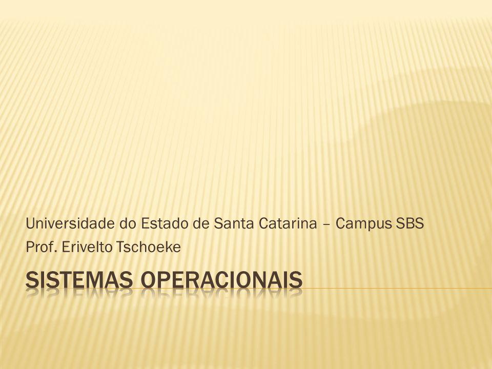 Universidade do Estado de Santa Catarina – Campus SBS Prof. Erivelto Tschoeke