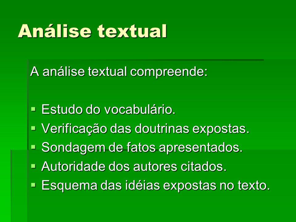 Análise textual A análise textual compreende: Estudo do vocabulário. Estudo do vocabulário. Verificação das doutrinas expostas. Verificação das doutri