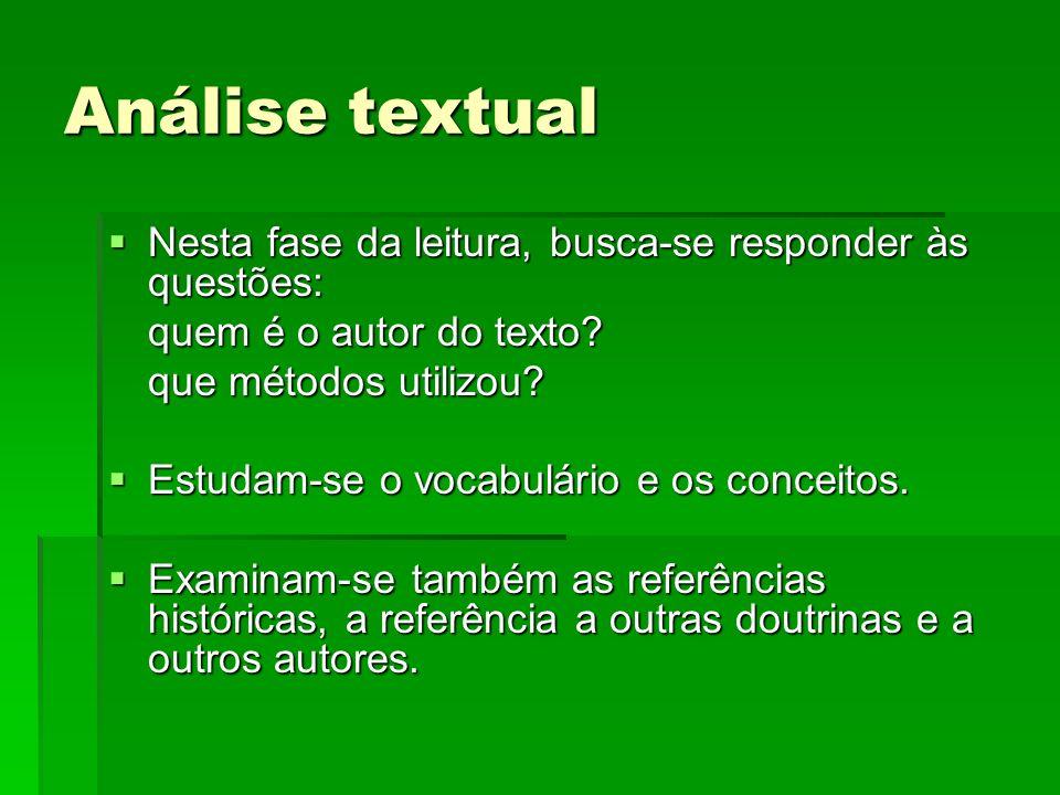 Análise textual Nesta fase da leitura, busca-se responder às questões: Nesta fase da leitura, busca-se responder às questões: quem é o autor do texto?