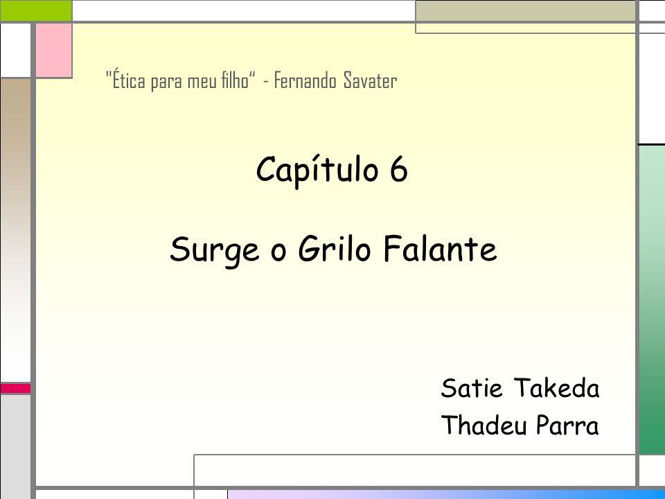 Capítulo 6 Surge o Grilo Falante Satie Takeda Thadeu Parra