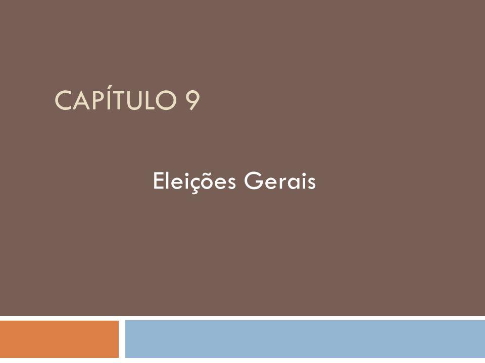 CAPÍTULO 9 Eleições Gerais