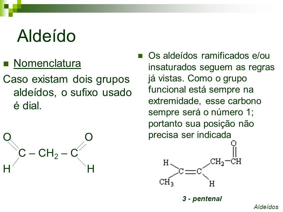 Cetonas Características As cetonas são compostos que apresentam o grupo carbonila: O - C Sendo o carbono, secundário.
