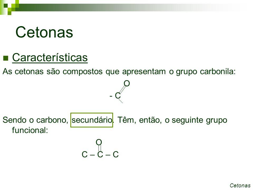 Nomenclatura De acordo com as regras da IUPAC, o sufixo utilizado para indicar esta função é: -ONA.