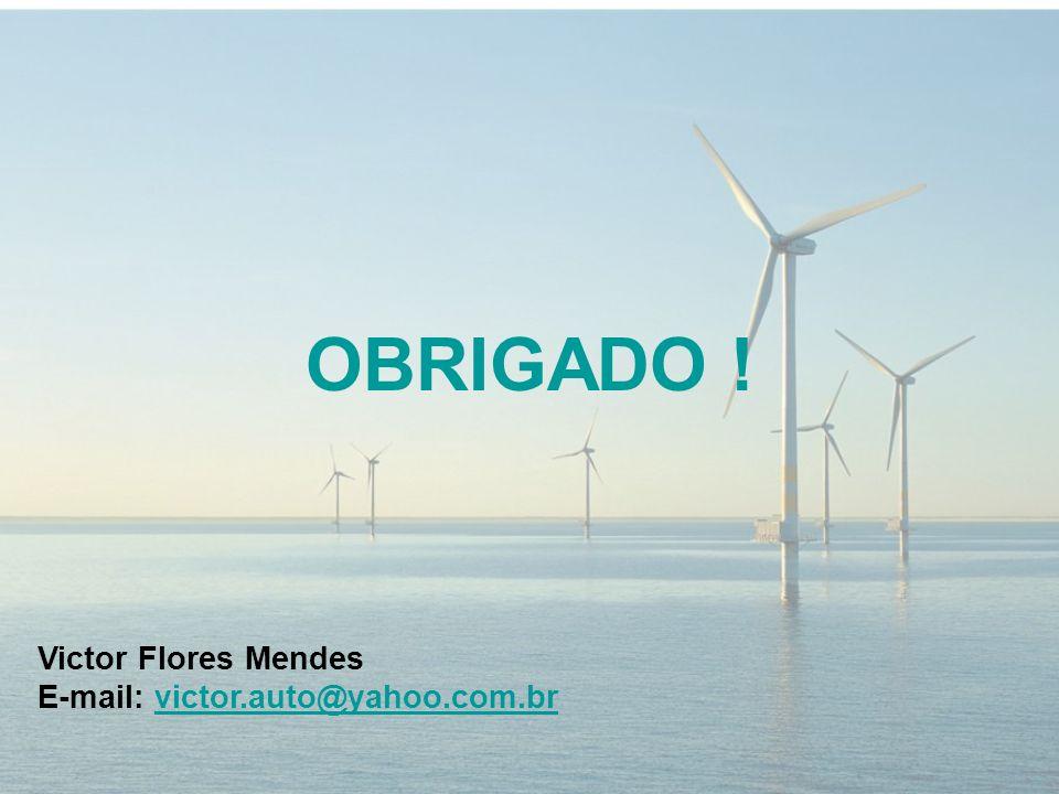 OBRIGADO ! Victor Flores Mendes E-mail: victor.auto@yahoo.com.brvictor.auto@yahoo.com.br