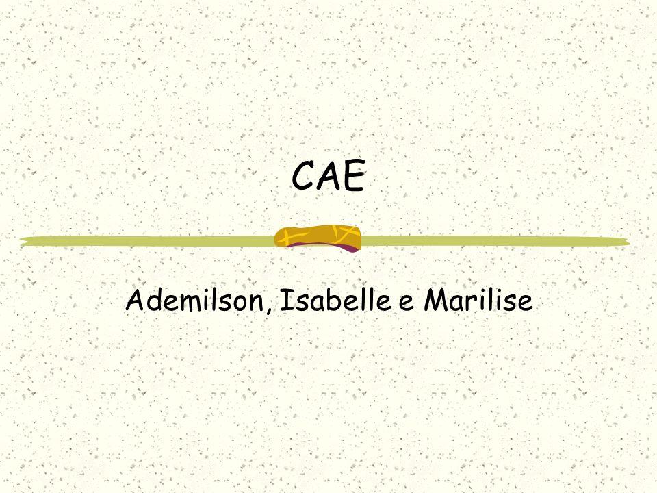 CAE Ademilson, Isabelle e Marilise