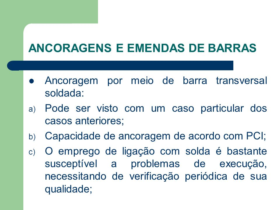 Ancoragem por meio de barra transversal soldada: a) Pode ser visto com um caso particular dos casos anteriores; b) Capacidade de ancoragem de acordo c