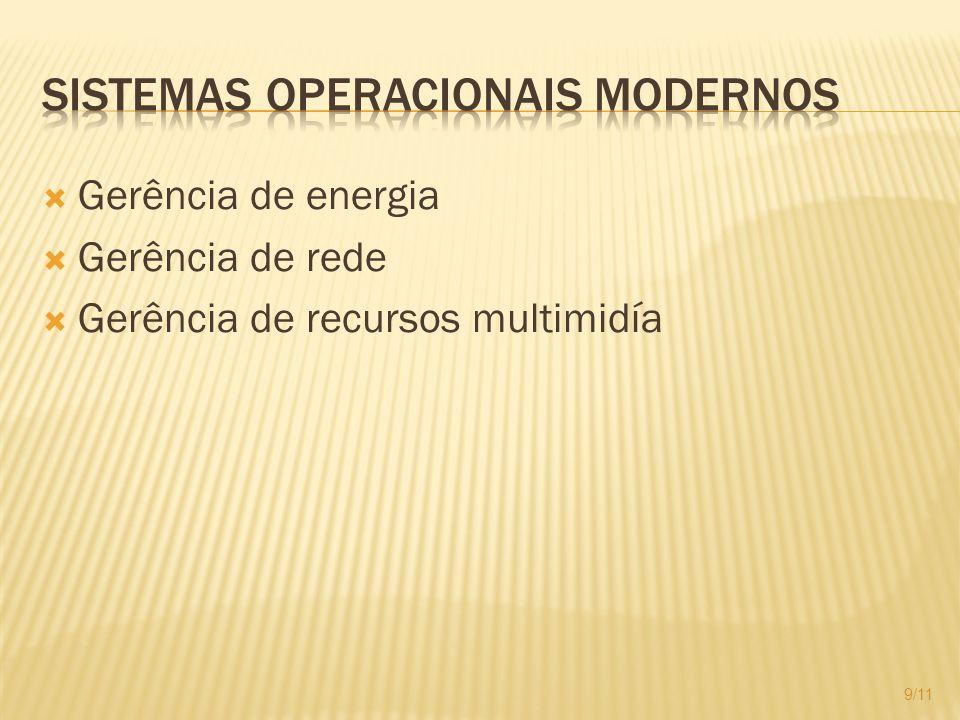 Gerência de energia Gerência de rede Gerência de recursos multimidía 9/11