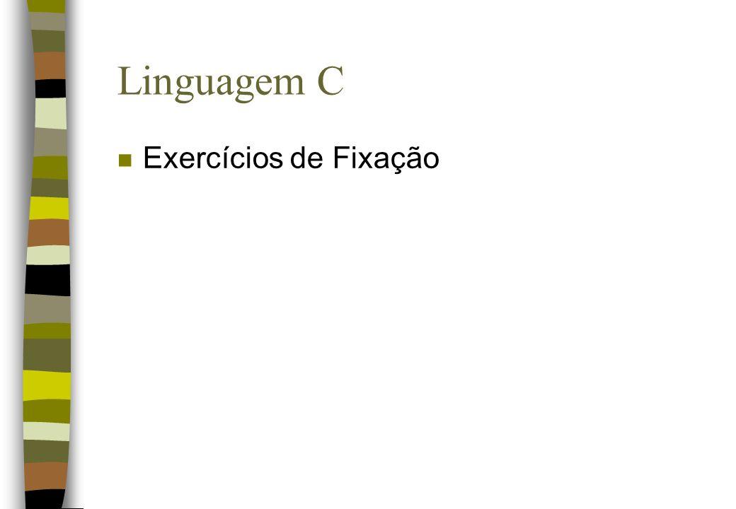 Linguagem C n Exercícios de Fixação
