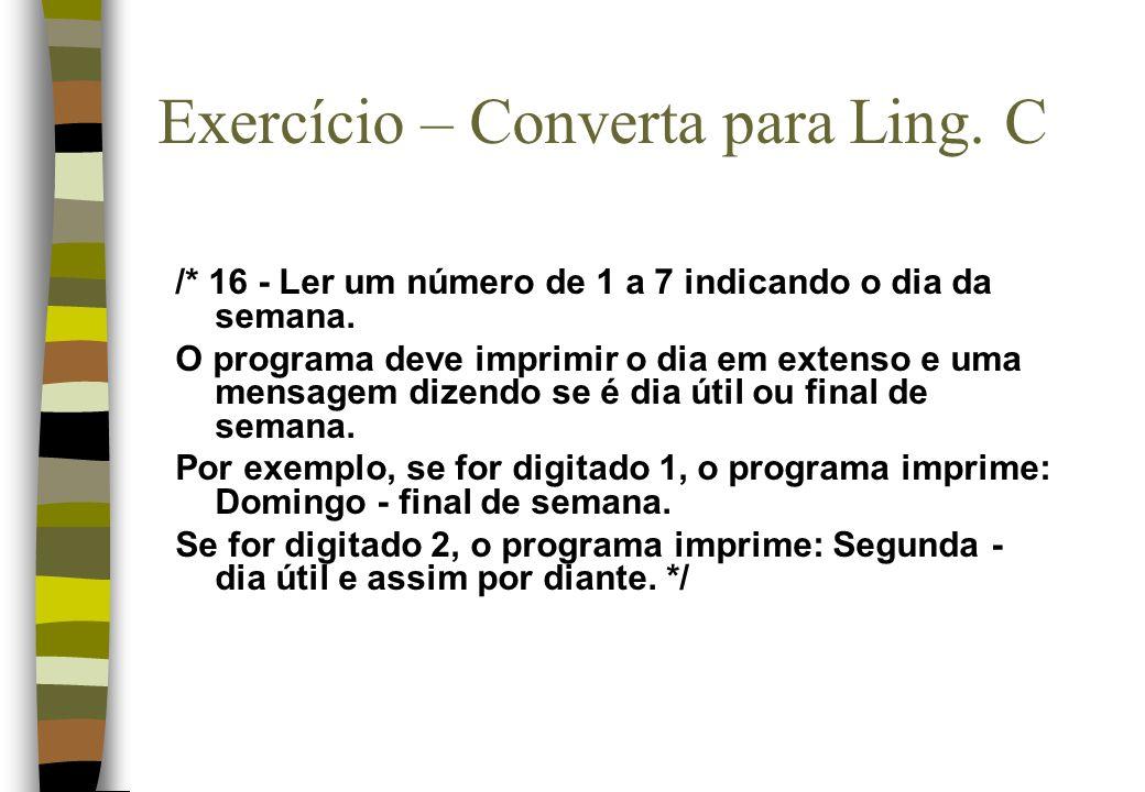 Exercícios Propostos /* 21 - Criar um programa em C que verifique se uma data (dia e mês) está correta.