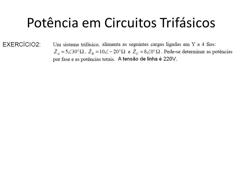 Potência em Circuitos Trifásicos EXERCÍCIO6: Uma linha de transmissão de uma estação geradora trifásica de 1.200 MW tem a tensão de linha de 220kV.