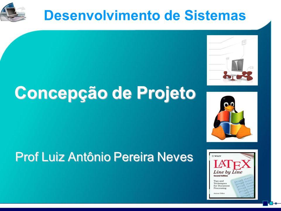 Prof Neves - Projetos2 Introdução O objetivo dessa apresentação é mostrar a noção de concepção de projeto no desenvolvimento de sistemas.