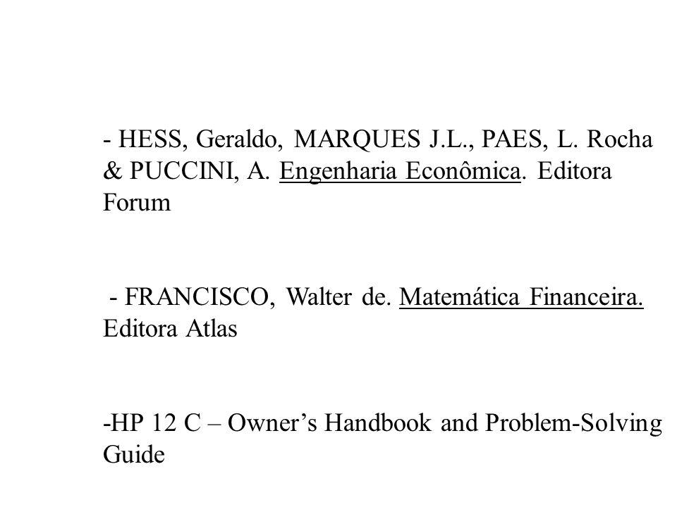 BIBLIOGRAFIA - CASAROTTO, Nelson Filho e KOPITTKE, Bruno. Análise de Investimentos. Editora Vértice - AIRES, Frank Jr. Matemática Financeira. McGraw –