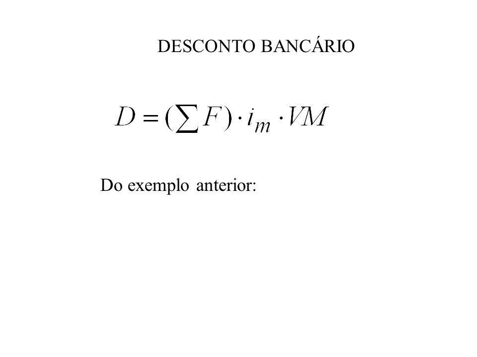 PERÍODO / VENCIMENTO MÉDIO Também e determinada pela média ponderada dos descontos bancários, através das taxas e valores nominais dos títulos. Ex. 10