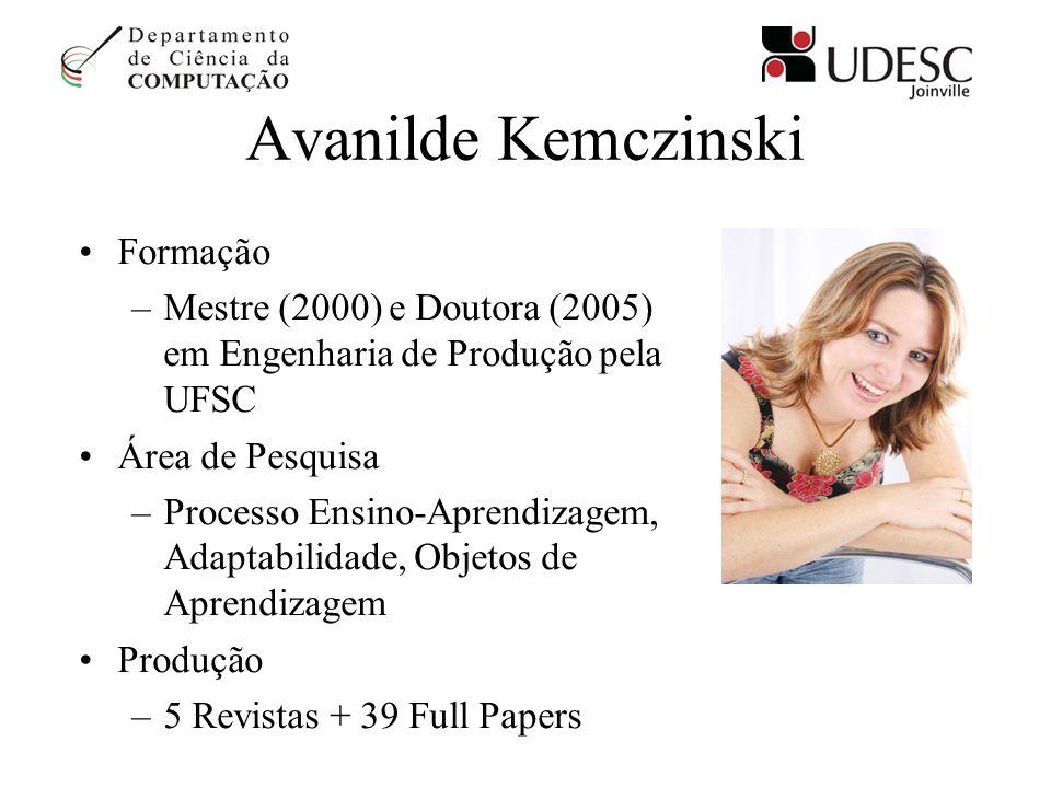 Avanilde Kemczinski Formação –Mestre (2000) e Doutora (2005) em Engenharia de Produção pela UFSC Área de Pesquisa –Processo Ensino-Aprendizagem, Adapt