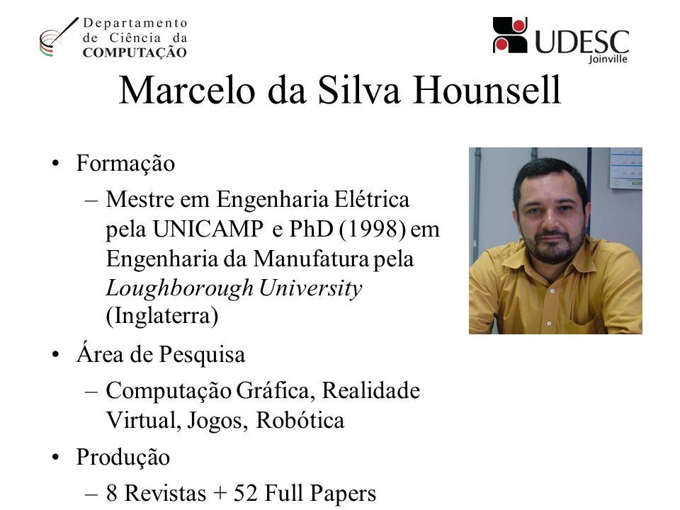 Marcelo da Silva Hounsell Formação –Mestre em Engenharia Elétrica pela UNICAMP e PhD (1998) em Engenharia da Manufatura pela Loughborough University (