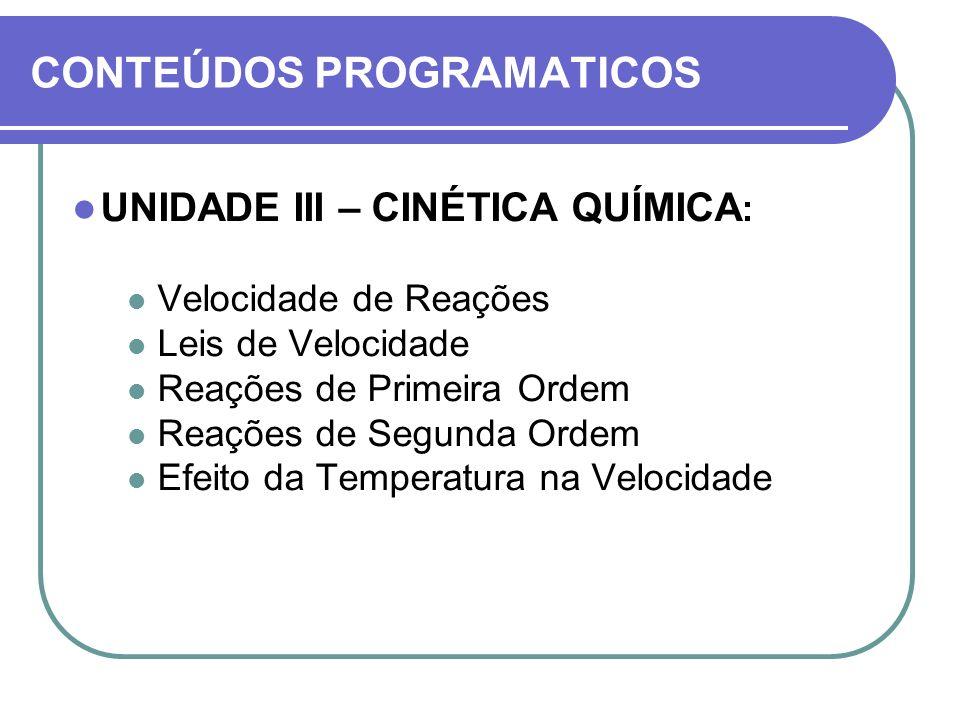 CONTEÚDOS PROGRAMÁTICOS UNIDADE IV - ELETROQUÍMICA: Células Galvânicas.