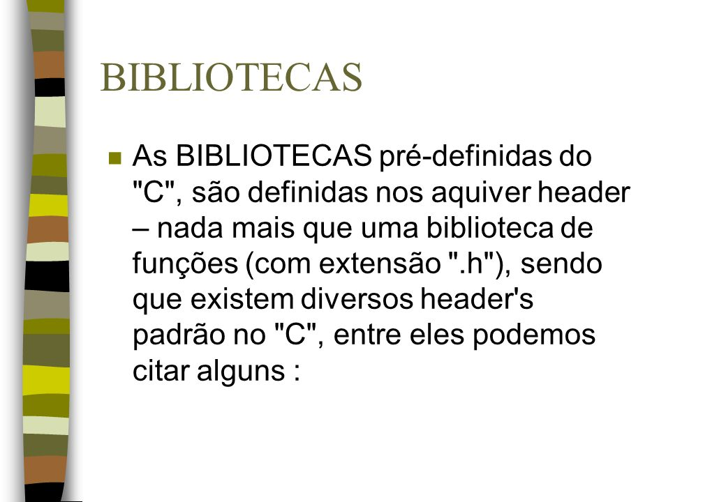 BIBLIOTECAS n As BIBLIOTECAS pré-definidas do